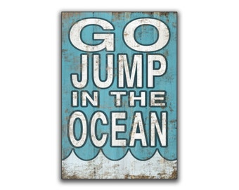 Go Jump in the Ocean Wooden sign Beach signs beach plaques Beach quotes Cottage decor Beach cottage signs Beach decor resort signs