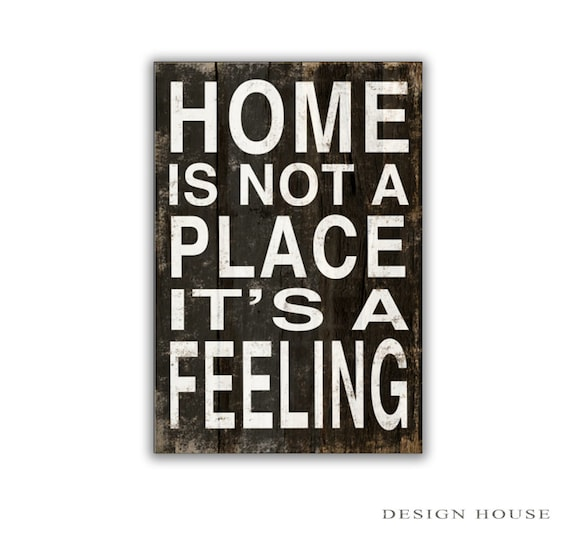 Home Is Not A Place It's A Feeling Typography Wooden Sign