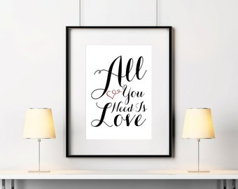 Typography Art - Typography Print - All You Need Is Love Art - Wall Art. Home Decor. Bedroom Art - Office Art - Bathroom Art (S-392)