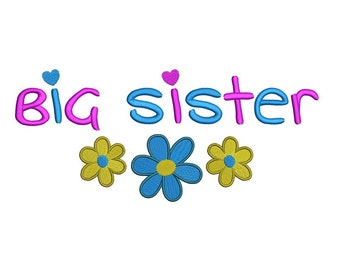 Big Sister with flowers Filled Machine Embroidery Digitized  Design Pattern - Instant Download - 4x4, 5x7, 6x10