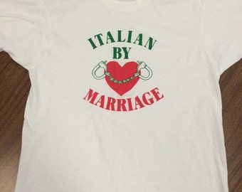 RARE Vintage 80s Italian By Marriage T-Shirt