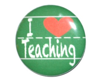 I love teaching I heart teaching teacher button teacher pin 2 1/4 inch pin back button