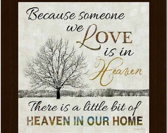 """Because Someone We Love Is In Heaven Decor Framed Art Picture 16x16"""""""