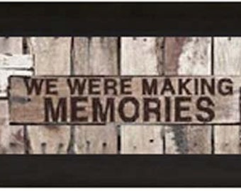 """We Didn't Realize We Were Making Memories Having Fun Wood Framed Art Picture 11x36"""""""