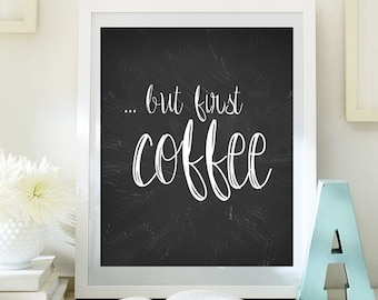 Quote Print,But first coffee Printable wall art decor poster, kitchen decor, calligraphy print, digital typography calligraphy hand written