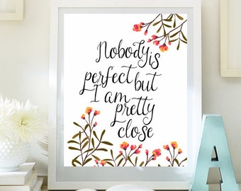 Motivational Print Typography Poster Nobody is perfect print Inspirational Art  Typographic  Print Home Decor Quote poster modern wall 93-94