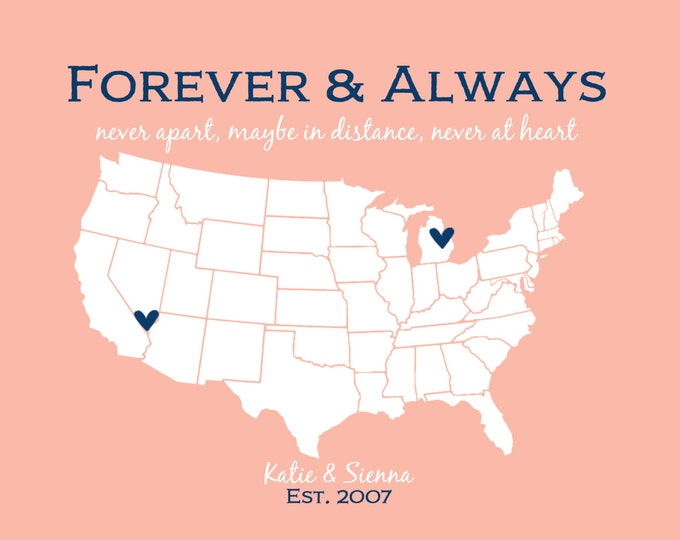 Long Distance Relationship Personalized Birthday Gift for Best Friends Moving Away Gift BFF Quotes Forever and Always Never Apart State Map