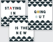 STAYING in is the NEW going OUT poster, art print, automatic download, set of three, 5x7 - 8x10 - 11x14 - 16x20 - 20x30 - 30x40
