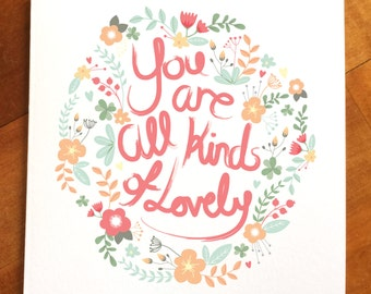 You are all kinds of lovely, motivational greeting card, floral card
