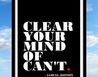 Samuel Johnson Quote, Clear your mind of can't, Typographic Print, Art Poster, Writer Art, Writer Gift, Minimalist, Black and White