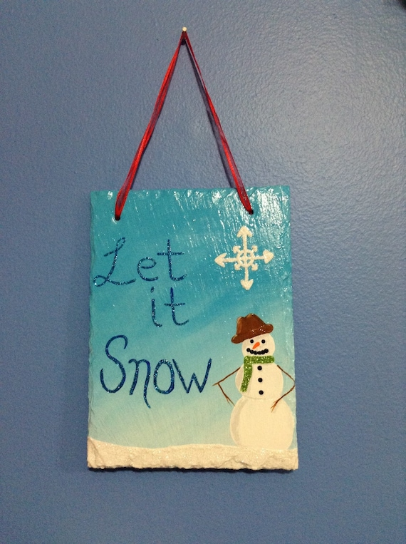 Hand painted Let It Snow slate sign