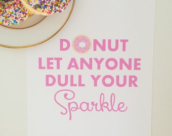"8""x10"" Donut let anyone dull your sparkle wall print"
