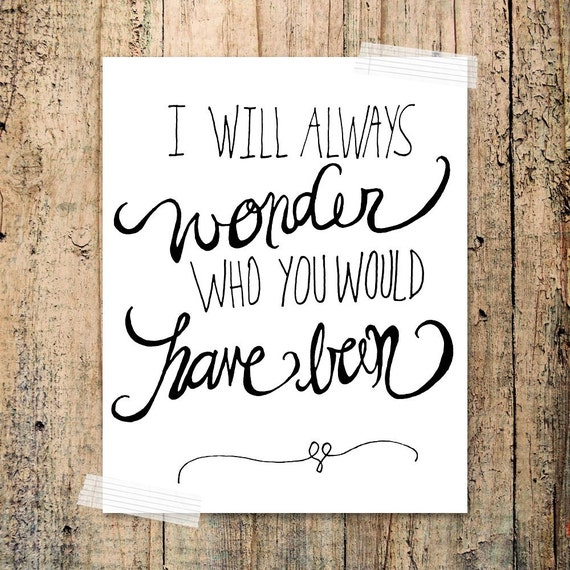 Baby I Miss You Sad Quotes: I Will Always Wonder Who You Would Have Been By Franchescacox