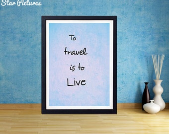 Travel poster. Wall art decor. Printable art. To travel is to live.