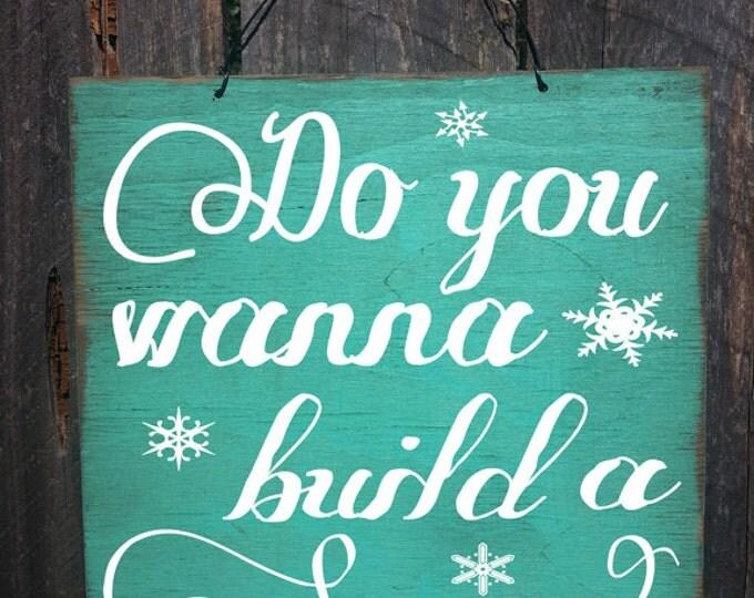 Do You Wanna Build A Snowman Sign, Frozen decor, Frozen, Snowman Decor, Snow, Winter Decor, Winter Decoration, Snow decor, Snowman, 27