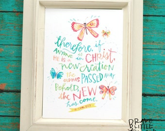 2 Corinthians 5:17, 5x7 Scripture Print, Watercolor Quote, New Creation Wall Art, Baptism gift, Bible Verse Art, Butterflies, R5-2COR5