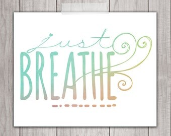 75% OFF SALE - Just Breathe Art Print 8x10 Inspirational Print, Printable Art, Printable Quote, Inspirational Quote, Watercolor Print