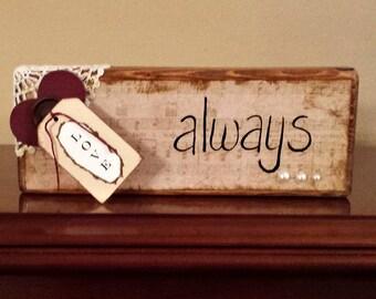 Love Always Wood Block - Handmade - Vintage Primitive Shabby Style - OFG, FAAP, HAFAIR, TeamHaHa