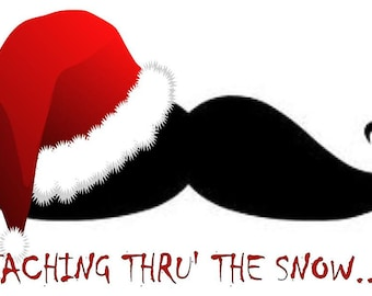 Happy Christmas Y- 'Taching Thru the Snow Moustache Tshirt - All sizes and lots of colours available