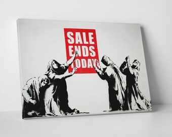 Sale Ends Today by Banksy Gallery Wrapped Canvas Print. BONUS! BANKSY DECAL!