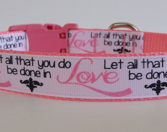 """Pink Love - Corinthians """"Let all that you do be done in Love"""" Dog Collar - READY TO SHIP!"""