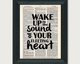Wake Up To The Sound Of Your Fleeting Heart - Dictionary Art Print