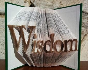 Wisdom - Folded Book Art - Fully Customizable, doctor, teacher