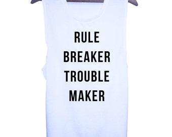 Rule Breaker Trouble Maker Muscle Tee