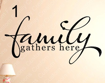 Family Gathers Here Wall Decal, Wall Vinyl Decal, Custom Wall decal, Custom wall quote, Vinyl Wall Quote, Removable wall Decal