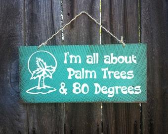 palm trees and 80 degrees, palm tree decor, palm tree sign, beach decor, beach house sign, beach house decor, /99