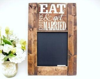 Wedding Chalkboard Rustic Wood Framed Blackboard - Eat Drink and Get Married (#1261-S23)