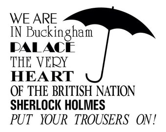 Sherlock Holmes- put your trousers on! Wall decal