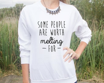 Some People Are Worth Melting For Jumper Sweater Top Christmas Gift Cute Quote Winter Snowflake
