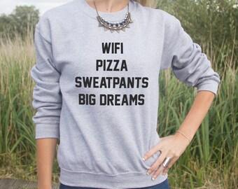 Wifi Pizza Sweatpants Big Dreams Jumper Sweater Blogger Tumblr Slogan Cute Fangirl