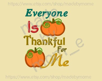 Everyone Is Thankful For Me