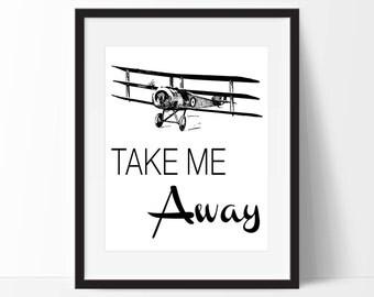 Take Me Away Art Print - Airplane Art - Aviation Decor- Home Decor - Office Decor - Wall Art