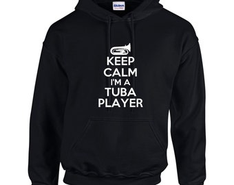 Keep Calm I'm A Tuba Player Mens Hoodie  Funny Humor