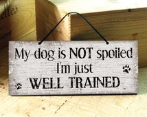 Wall Sign in Brown with Funny Dog Saying. Funny Sign. Funny Dog Saying. Dog Sign. Pets Decor. Rustic. Vintage. Holiday Gift. Dog Gift