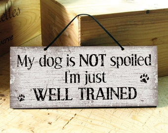 Wall Sign in Brown with Funny Dog Saying. Funny Sign. Funny Dog Saying. Dog Sign. Pets Decor. Rustic signs. Dog Gifts. Ready to Ship
