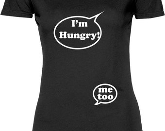 Funny I'm Hungry Me Too Tshirt Gift T-shirt Tee Shirt Womens Mother Christmas Pregnant Maternity Expecting Family Mom T-shirt Tee Shirt