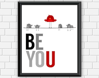 Typography Art Print , Be You, Red Bird Inspirational Art 8 x 10 Instant Download
