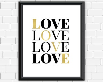 Love, Art Print, Love Typography, Black and Gold, Printable Wall Art  8 x 10 Instant Download