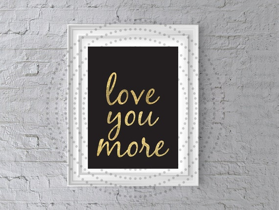 love you more wall art printable wall art by. Black Bedroom Furniture Sets. Home Design Ideas