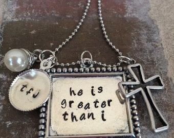 "hand stamped necklace ""he is greater than i"""