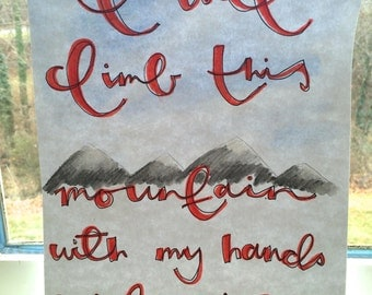 I Will Climb This Mountain With My Hands Wide Open Original Watercolor 8.5x11''