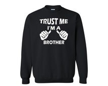 Trust me Im a Brother crewneck brother gift gift for him Big brother little brother brother Sweatshirt big brother to be big brother gift