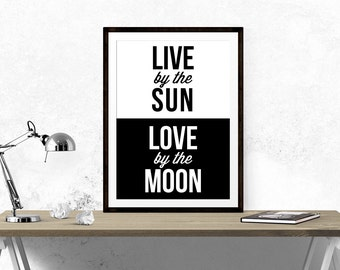 SALE | Live By Sun, Love By The Moon // Print, Typography, Motivational, Inspirational, Black and White, Quote, Home Decor, Gypsy Spirit