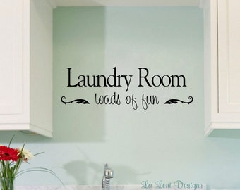 Laundry Room Decal, Wall Decal, Vinyl Lettering, Wall Lettering, Laundry Room Loads of Fun