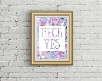 "8x10 Printable ""Heck Yes"" quote - digital download"