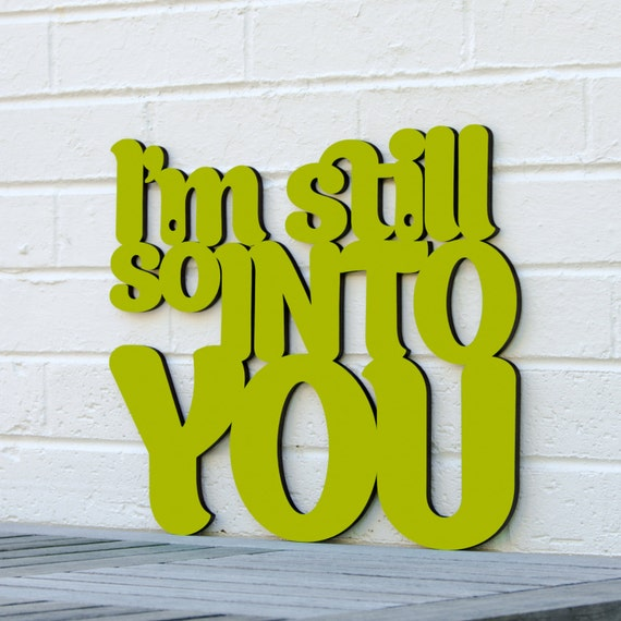 I'm Still So Into You Love Wood Sign Love Plaque Lovers